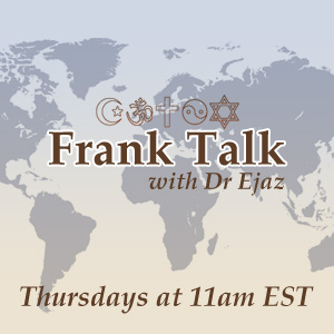 Frank Talk with Dr Ejaz